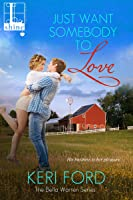 Just Want Someone to Love (Bella Warren, #2)