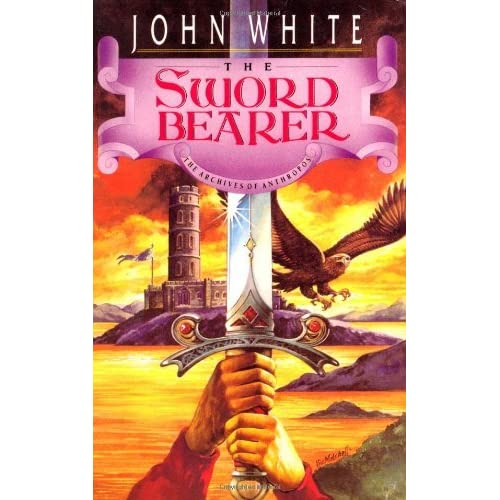 The Sword Bearer Archives Of Anthropos 1 By John White