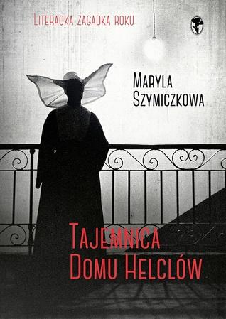 Tajemnica domu Helclów (Profesorowa Szczupaczyńska, #1)