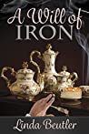 A Will of Iron by Linda Beutler