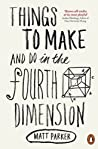 Cover of Things to Make and Do in the Fourth Dimension