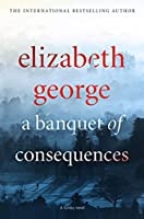 A Banquet of Consequences (Inspector Lynley, #19)