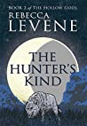 The Hunter's Kind  (The Hollow Gods, #2) by Rebecca Levene
