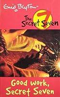 Good Work, Secret Seven (The Secret Seven Series)