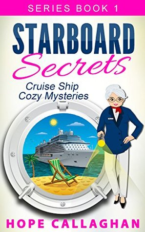 Starboard Secrets (Cruise Ship Christian Cozy Mysteries #1)