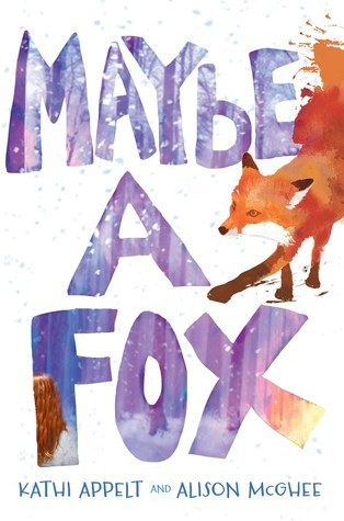 Maybe a Fox by Kathi Appelt