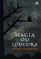 Magia ou Loucura (Magic or Madness, #1)
