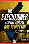 Acapulco Rampage (The Executioner, #26)