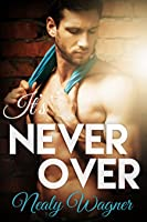 It's Never Over (Pay it Forward, #2)