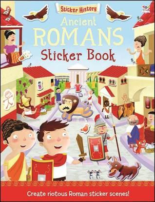 Sticker History: Ancient Romans Sticker Book