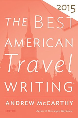 The Best American Travel Writing 2015 (The Best American Series ®)