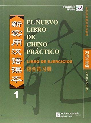 El Nuevo Libro de Chino Practico: Libro de Ejercicios 1