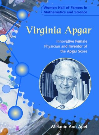 Virginia Apgar: Innovative Female Physician and Inventor of the Apgar Score