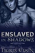 Enslaved in Shadows