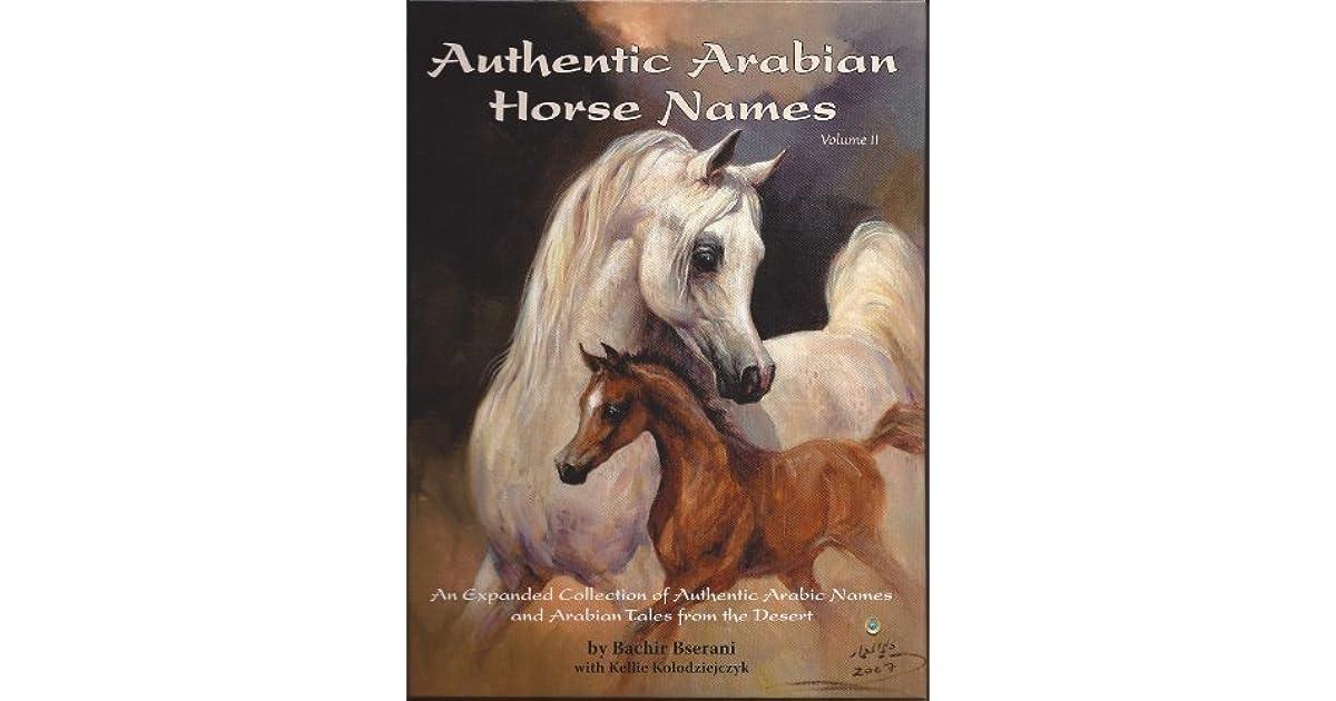 Authentic Arabian Horse Names Volume Ii By Bachir Bserani
