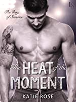 The Heat of the Moment (Boys of Summer, #3)