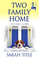Two Family Home (Southern Comfort, #4)