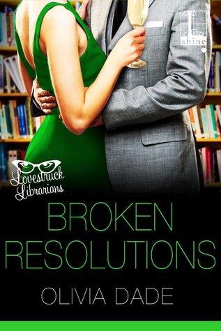 Broken Resolutions (Lovestruck Librarians, #1)