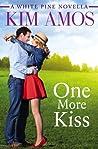 One More Kiss (White Pine, #2.5)