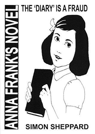 Anna Frank's Novel: The 'Diary' is a Fraud