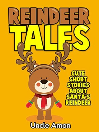 Christmas Stories For Kids.Children S Book Reindeer Tales Adorable Short Stories