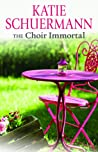 The Choir Immortal by Katie Schuermann