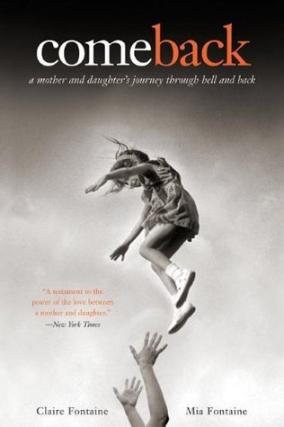 Comeback: A Mother and Daughter's Journey Through Hell and Back