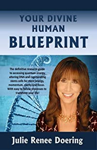 Your Divine Human Blueprint: Bringing Heavenly Knowledge to an Awakening Human Community