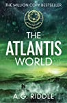 The Atlantis World by A.G. Riddle