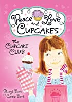 Peace, Love, and Cupcakes (The Cupcake Club, #1)