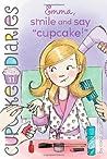 "Emma, Smile and Say ""Cupcake!"" (Cupcake Diaries, #11)"