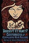 Doesn't It Hurt? by Sandy Rosenblatt