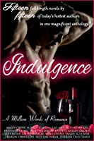 Indulgence: A Million Words of Romance