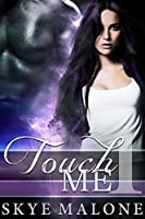 Touch Me: Part One