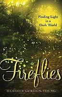 Fireflies: Finding Light in a Dark World