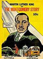 Martin Luther King and The Montgomery Story: How 50,000 Negroes Found A New Way To End Racial Discrimination