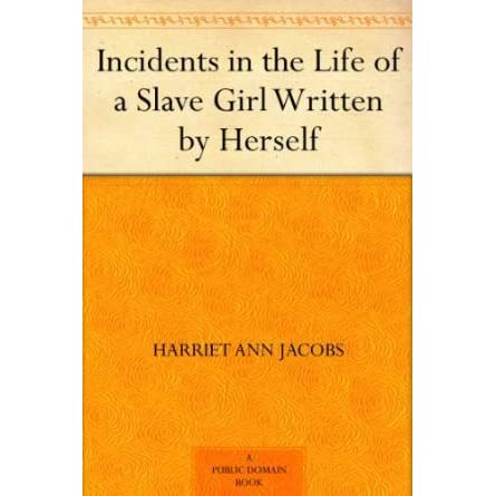 life of a slave girl harriet jacobs+essay