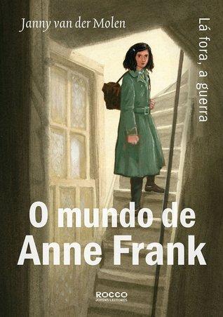 O Mundo de Anne Frank: Lá Fora, a Guerra