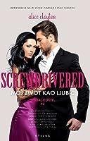 Screwdrivered - Moj život kao ljubić (Cocktail, #3)