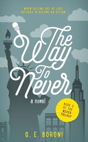 The Way to Never by O.E. Boroni