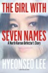 The Girl with Seven Names by Hyeonseo Lee