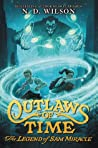 The Legend of Sam Miracle (Outlaws of Time, #1)