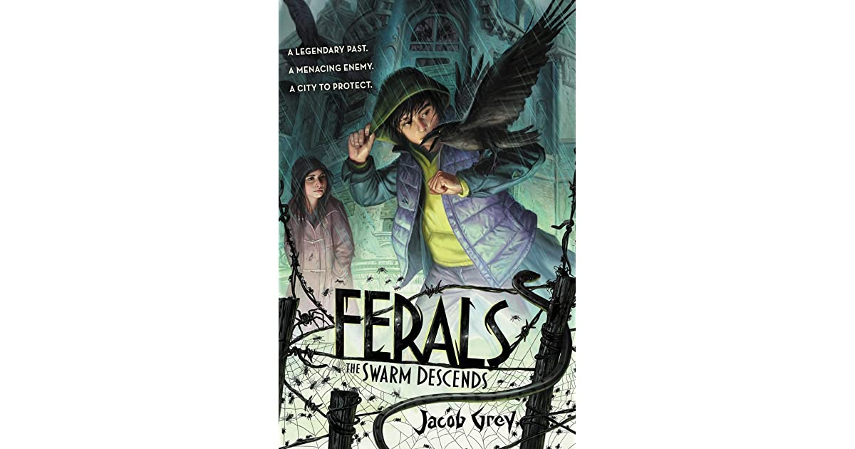 The Swarm Descends Ferals 2 By Jacob Grey