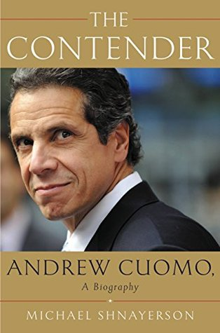 The Contender: Andrew Cuomo, a Biography