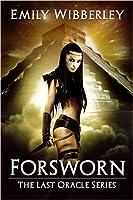 Forsworn (The Last Oracle, #2)