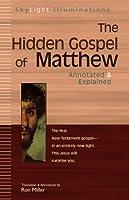 The Hidden Gospel of Matthew: Annotated & Explained (SkyLight Illuminations)