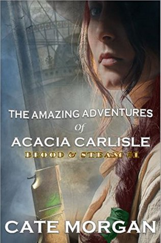 The Amazing Adventures of Acacia Carlisle by Cate Morgan