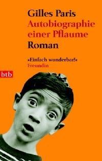 Autobiografie einer Pflaume by Gilles Paris
