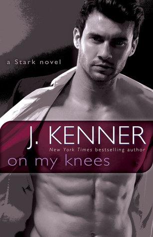 On My Knees (Stark International Trilogy, #2)