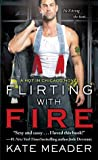 Flirting with Fire by Kate Meader